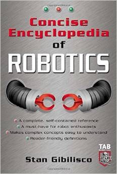 Concise Encyclopedia of Robotics - Stan Gibilisco-(www.avatrobo.ir)